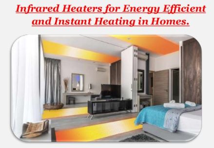 Infrared Heaters for Energy Efficient and Instant Heating in Homes